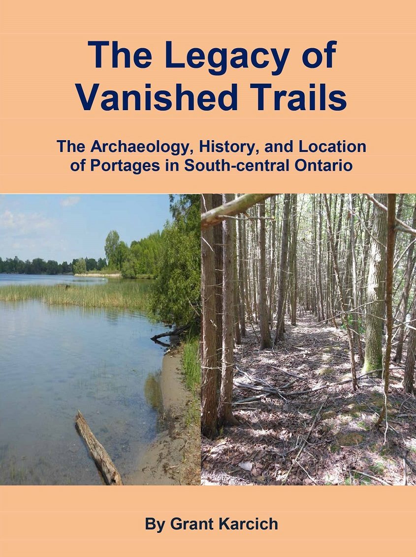 The Legacy of Vanished Trails: the Archaeology, History, and Location of Portages in South-central Ontario